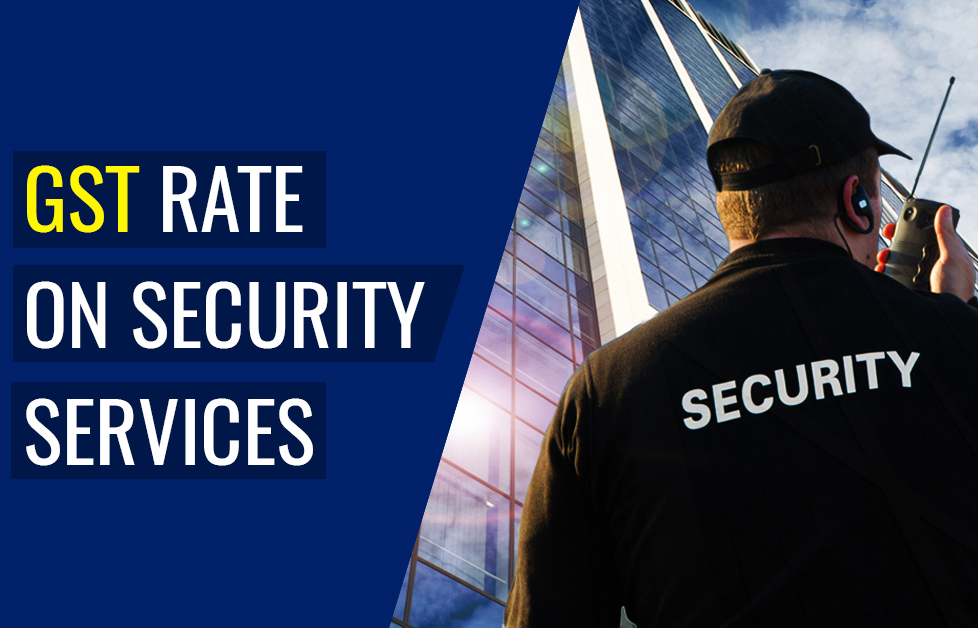 Consultancy of Applicability of GST on Security Services